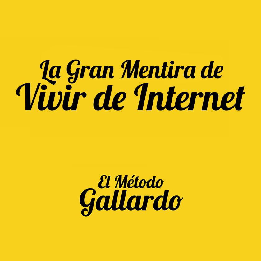 La Gran Mentira de Vivir de Internet