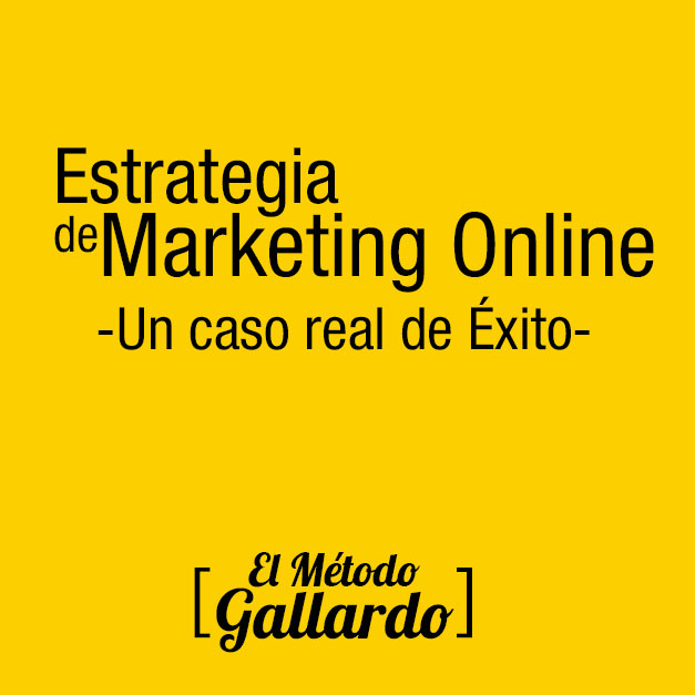 estrategia de marketing online caso real