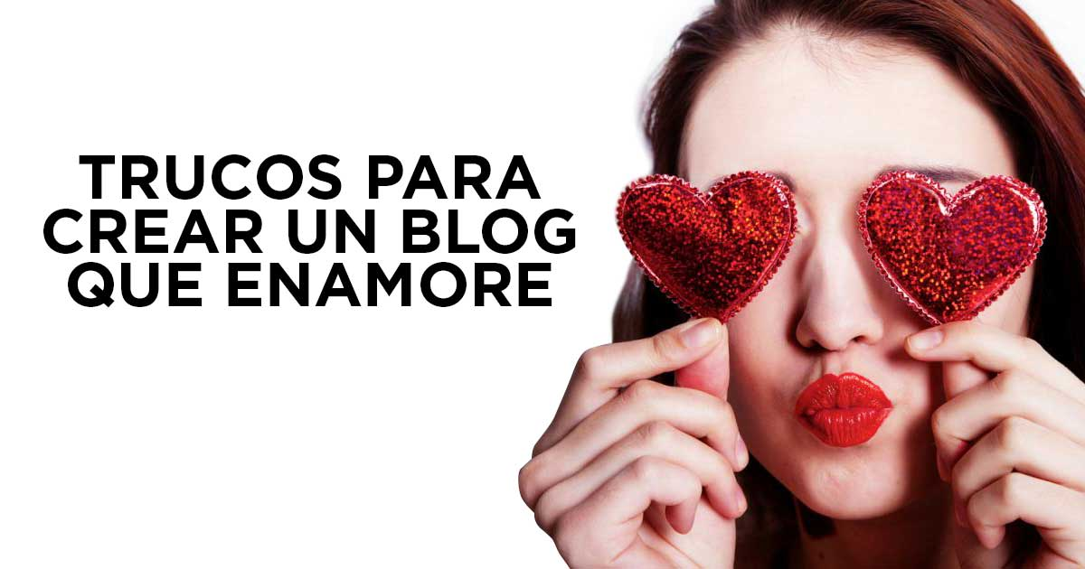 crear un blog que enamore