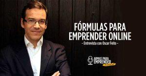 Fórmulas para emprender online con Oscar Feito