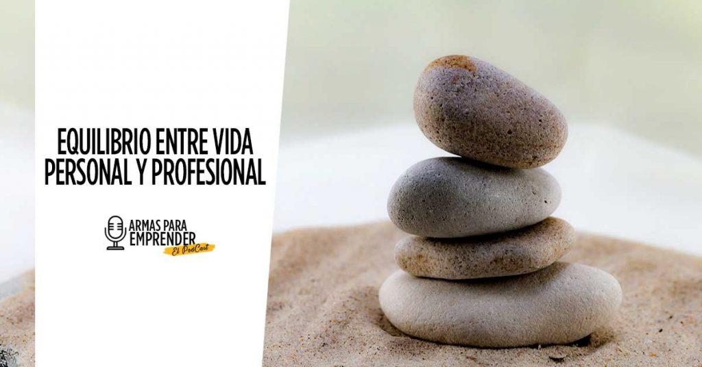 El Equilibrio entre la Vida Personal y Profesional