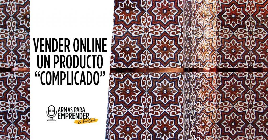 Vender Online un Artículo Complicado