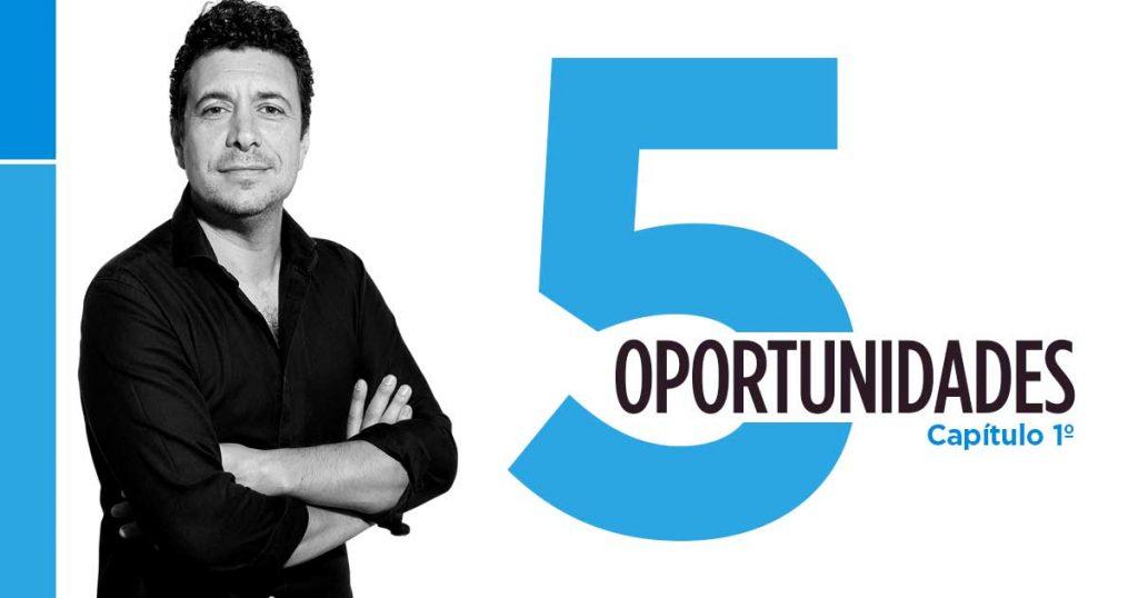 Cinco Oportunidades. Cap. 1