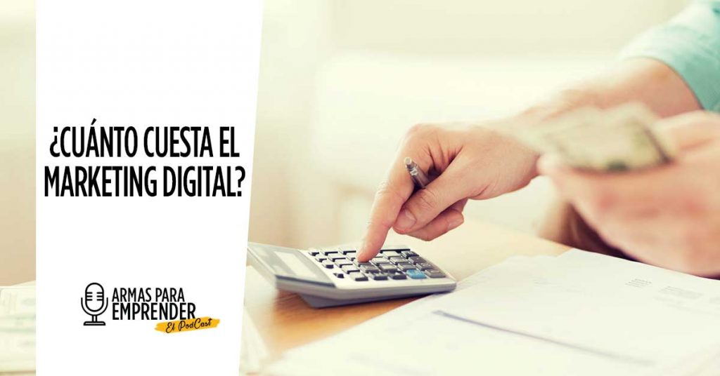 ¿Cuánto cuesta el Marketing Digital?