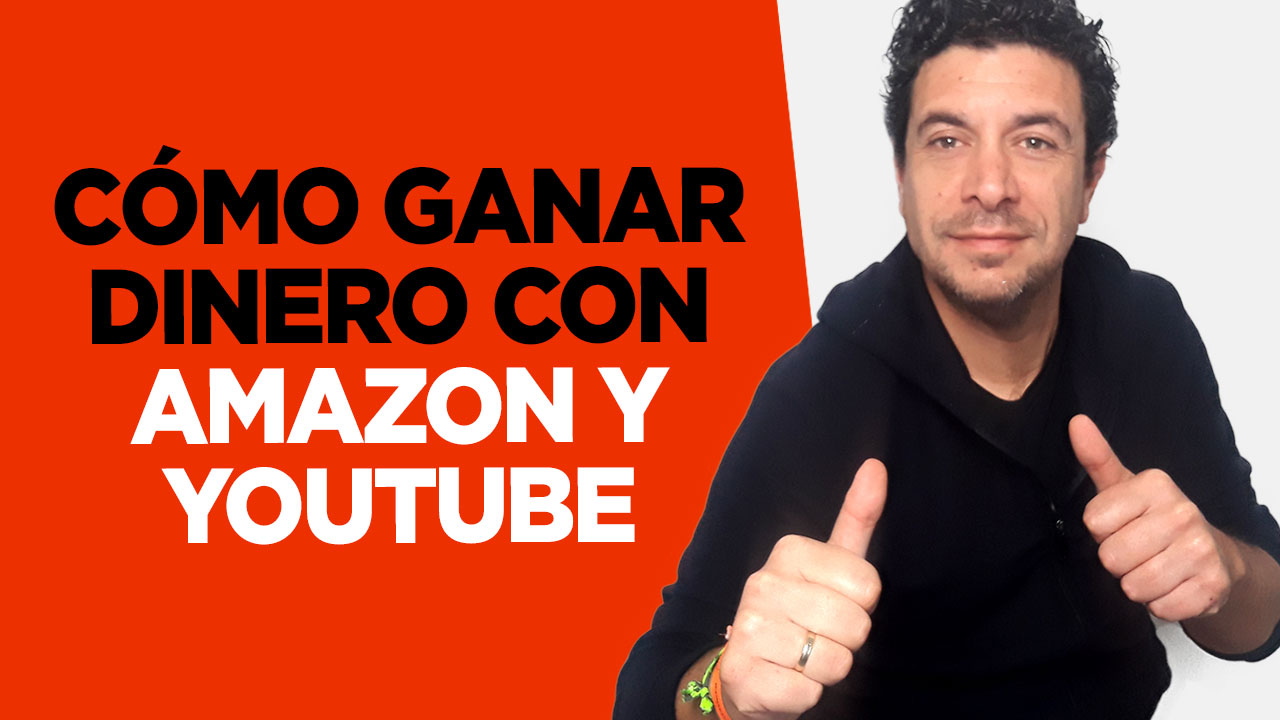 como ganar dinero con amazon y youtube